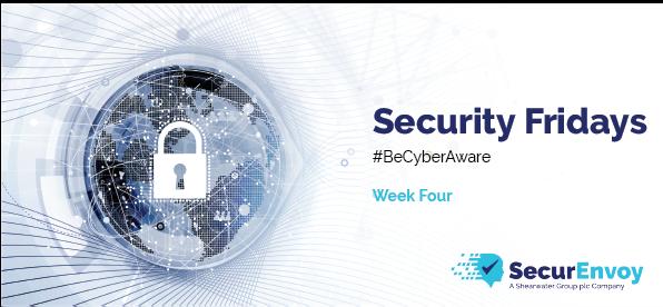 Security Fridays: Week Four